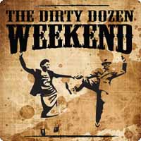 Dirty Dozen Weekend